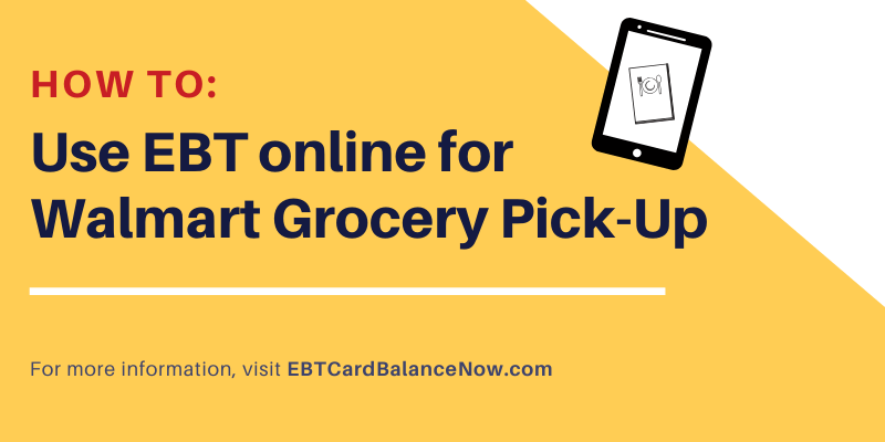 Use EBT Online at Walmart Grocery Pick-Up