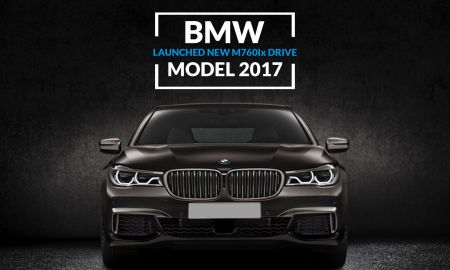 BMW Launched New M760i xDrive Model 2017