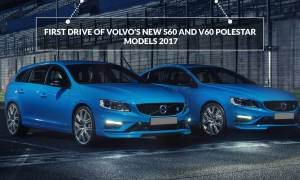 First Drive Of Volvo's New S60 and V60 Polestar Models 2017