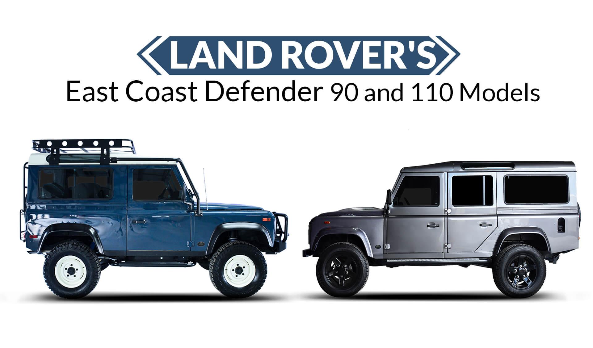 Land Rover s East Coast Defender 90 and 110 Models ebuddynews