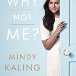 Book Review: Why Not Me? | Mindy Kaling