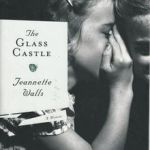 Book Review: The Glass Castle | Jeannette Walls