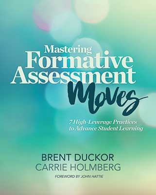 ASCD Book  Mastering Formative Assessment Moves  7 High Leverage     Mastering Formative Assessment Moves  7 High Leverage Practices to Advance  Student Learning