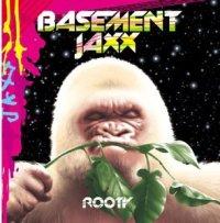 Basement Jaxx Rooty Get Me Off