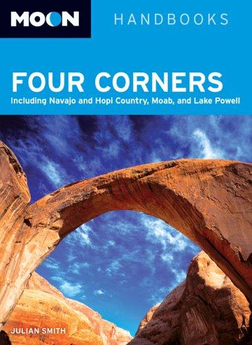Including Navajo and Hopi Country, Moab, and Lake Powell (Moon Handbooks)