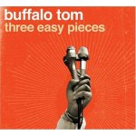 Buffalo Tom Thre Easy Pieces