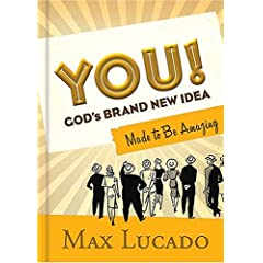 YOU! God's Brand New Idea: Made to Be Amazing
