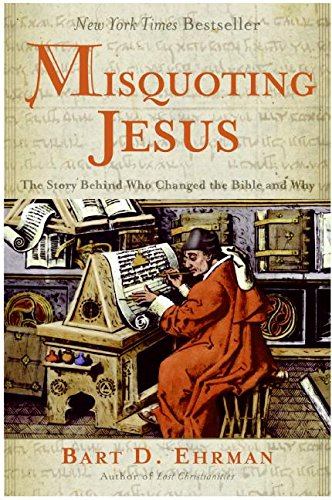 """0060738170.01._SCLZZZZZZZ_V56617012_ Book Review of Bart Ehrman's """"Misquoting Jesus: The Story Behind Who Changed the Bible and Why"""""""