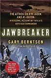 Jawbreaker: The Attack on Bin Laden and Al Qaeda: A Personal Account by the CIA\'s Key Field Commander