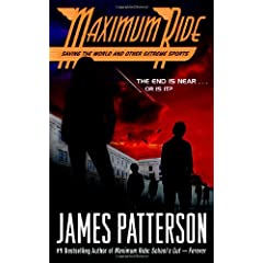 Maximum Ride #3: Saving the World and Other Extreme Sports (Maximum Ride)