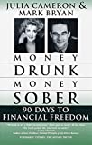 Money Drunk, Money Sober; 90 Days to Financial Freedom