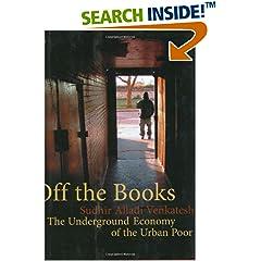 The Underground Economy of the Urban Poor
