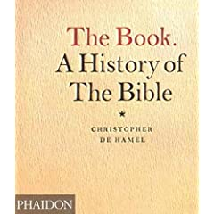The Book: A History of the Bible by Christopher de Hamel