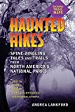 Haunted Hikes: Spine-Tingling Tales and Trails from North America\'s National Parks