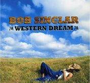 Bob Sinclar 'Western Dream'