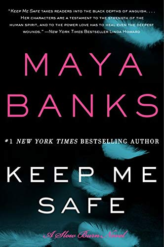 Keep Me Safe: A Slow Burn Novel (Slow Burn Novels) Maya Banks