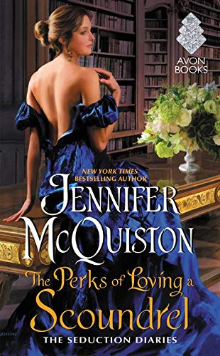 The Perks of Loving a Scoundrel: The Seduction Diaries Jennifer McQuiston