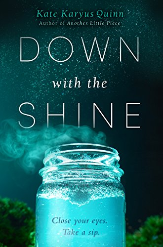 Down With the Shine Kate Karyus Quinn