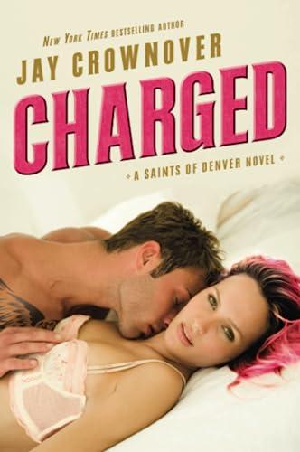 Charged: A Saints of Denver Novel Jay Crownover