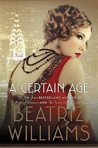 A Certain Age: A Novel Beatriz Williams