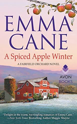 A Spiced Apple Winter: A Fairfield Orchard Novel Emma Cane