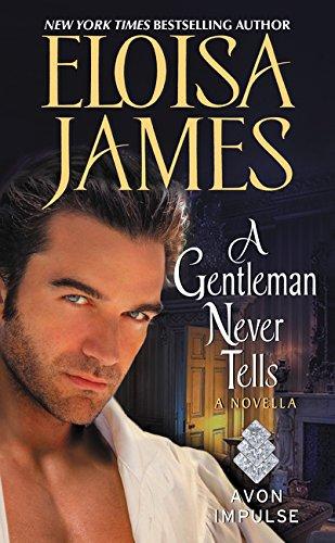 A Gentleman Never Tells: A Novella Eloisa James