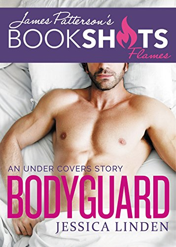 Bodyguard: An Under Covers Story (BookShots Flames) Jessica Linden