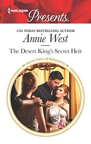 The Desert King's Secret Heir (Secret Heirs of Billionaires) Annie West