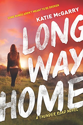 Long Way Home (Thunder Road) Katie McGarry