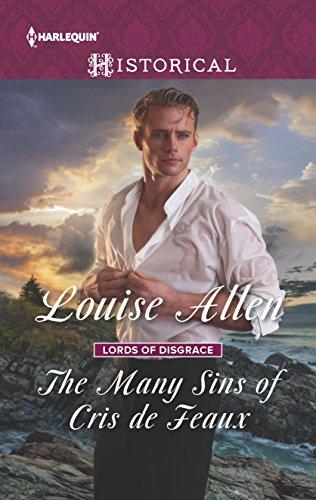 The Many Sins of Cris De Feaux (Lords of Disgrace) Louise Allen