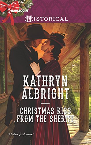 Christmas Kiss From the Sheriff (Heroes of San Diego) Kathryn Albright