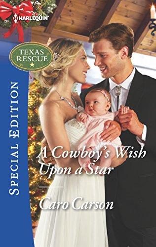 A Cowboy's Wish Upon a Star (Texas Rescue) Caro Carson