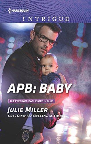 APB: Baby (The Precinct: Bachelors in Blue) Julie Miller
