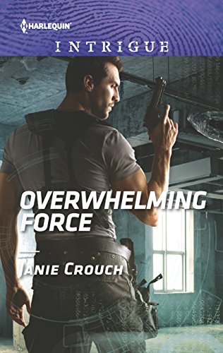 Overwhelming Force (Omega Sector: Critical Response) Janie Crouch