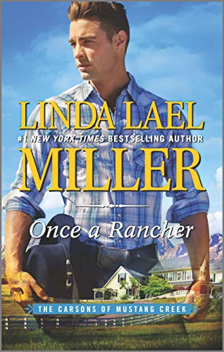 Once a Rancher (The Carsons of Mustang Creek) Linda Lael Miller