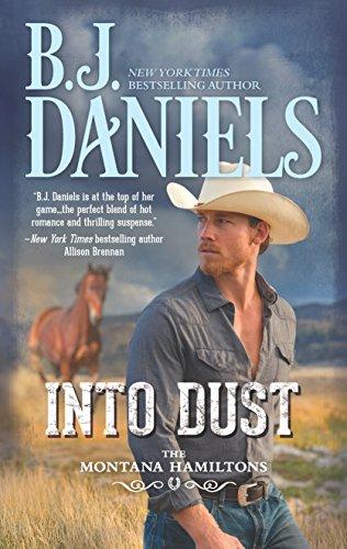 Into Dust (The Montana Hamiltons) B. J. Daniels