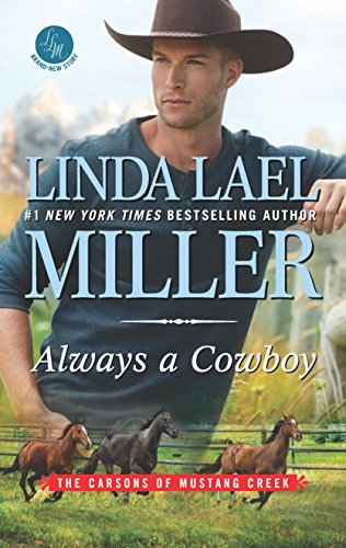 Always a Cowboy (The Carsons of Mustang Creek) Linda Lael Miller