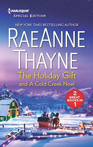 The Holiday Gift and a Cold Creek Noel (The Cowboys of Cold Creek) RaeAnne Thayne