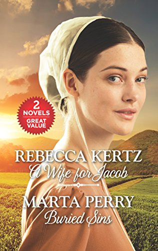 A Wife for Jacob and Buried Sins (Lancaster County Weddings) Rebecca Kertz, Marta Perry