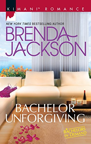 Bachelor Unforgiving (Bachelors in Demand) Brenda Jackson
