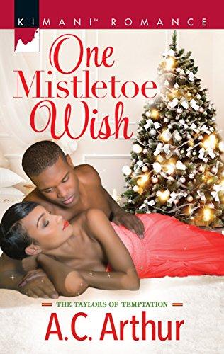 One Mistletoe Wish (The Taylors of Temptation) A. C. Arthur