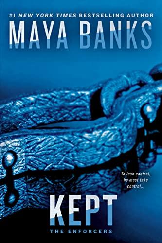 Kept (The Enforcers) Maya Banks