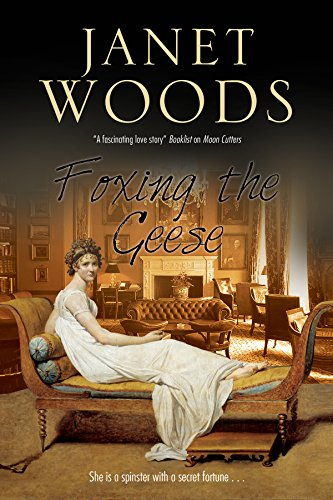 Foxing the Geese: A Regency Romance Janet Woods