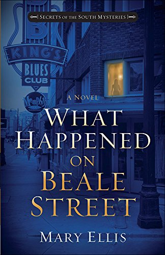 What Happened on Beale Street (Secrets of the South Mysteries) Mary Ellis