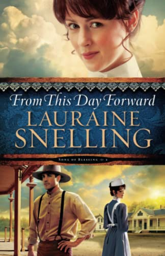 From This Day Forward (Song of Blessing) Lauraine Snelling