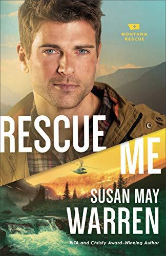 Rescue Me Susan May Warren