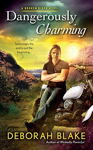 Dangerously Charming (Broken Riders Novel, A) Deborah Blake