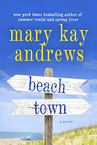Beach Town: A Novel Mary Kay Andrews