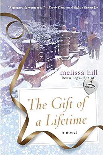 The Gift of a Lifetime: A Novel Melissa Hill