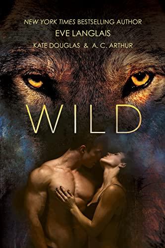 Wild Eve Langlais, Kate Douglas, A. C. Arthur